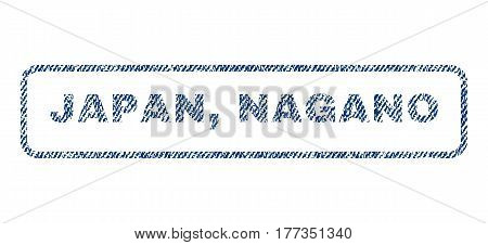 Japan Nagano text textile seal stamp watermark. Blue jeans fabric vectorized texture. Vector tag inside rounded rectangular shape. Rubber sticker with fiber textile structure.