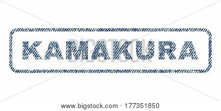 Kamakura text textile seal stamp watermark. Blue jeans fabric vectorized texture. Vector caption inside rounded rectangular shape. Rubber sticker with fiber textile structure.