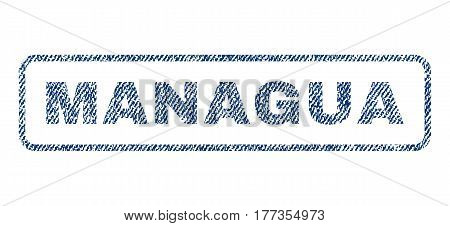 Managua text textile seal stamp watermark. Blue jeans fabric vectorized texture. Vector tag inside rounded rectangular shape. Rubber sticker with fiber textile structure.