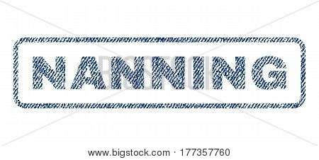 Nanning text textile seal stamp watermark. Blue jeans fabric vectorized texture. Vector tag inside rounded rectangular banner. Rubber emblem with fiber textile structure.