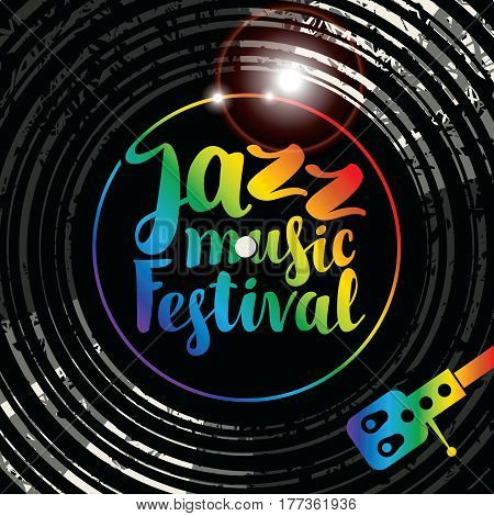 Vector poster for the jazz music festival with vinyl record record player and multicolor lettering