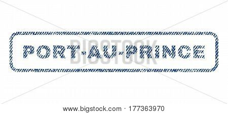 Port-Au-Prince text textile seal stamp watermark. Blue jeans fabric vectorized texture. Vector caption inside rounded rectangular banner. Rubber emblem with fiber textile structure.