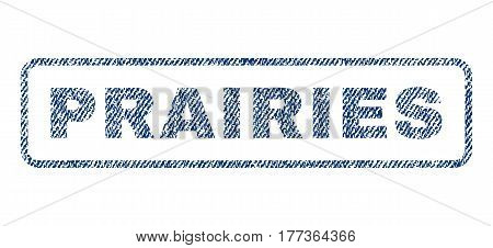 Prairies text textile seal stamp watermark. Blue jeans fabric vectorized texture. Vector caption inside rounded rectangular shape. Rubber sign with fiber textile structure.