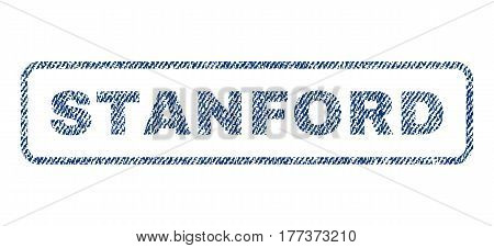 Stanford text textile seal stamp watermark. Blue jeans fabric vectorized texture. Vector tag inside rounded rectangular banner. Rubber sign with fiber textile structure.