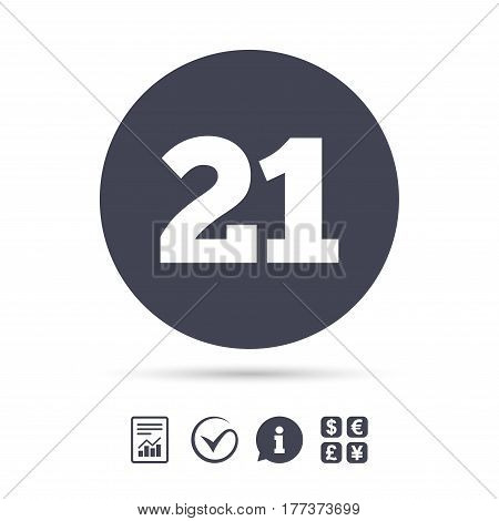 21 years old sign. Adults content icon. Report document, information and check tick icons. Currency exchange. Vector