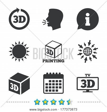 3d tv technology icons. Printer, rotation arrow sign symbols. Print cube. Information, go to web and calendar icons. Sun and loud speak symbol. Vector