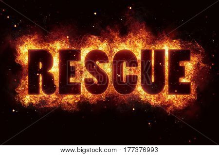 rescue fire text flame flames burn burning hot explosion explode