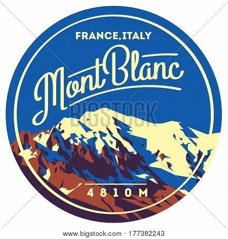 MontBlanc in Alps, France, Italy outdoor adventure badge. Higest mountain in Europe . Climbing, trekking, hiking, mountaineering and other extreme activities logo template.