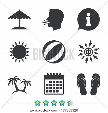 Beach holidays icons. Ball, umbrella and flip-flops sandals signs. Palm trees symbol. Information, go to web and calendar icons. Sun and loud speak symbol. Vector