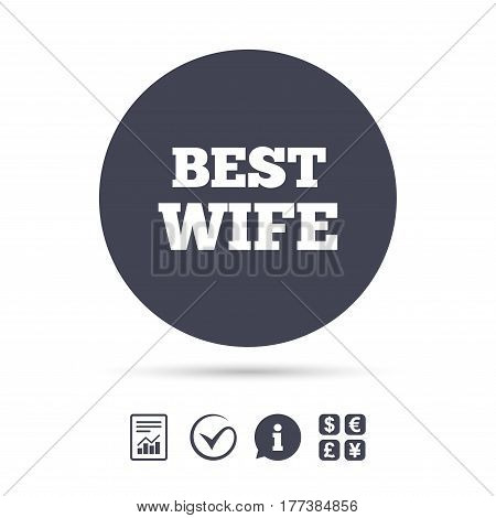 Best wife sign icon. Award symbol. Report document, information and check tick icons. Currency exchange. Vector