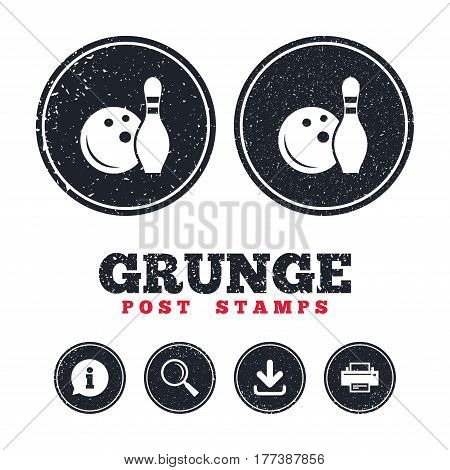Grunge post stamps. Bowling game sign icon. Ball with pin skittle symbol. Information, download and printer signs. Aged texture web buttons. Vector