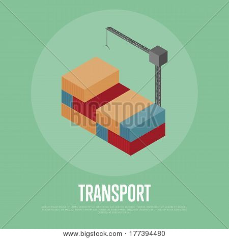 Transport banner with freight crane isolated vector illustration. Cargo crane shipping container isometric icon. Industrial freight port, container terminal, logistics and transportation