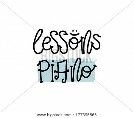 Education and Evaluation Concept. Hand writing logo lessons piano on white paper. View from above. Vector illustration