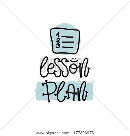 Education and Evaluation Concept. Hand writing logo lessons plan on white paper. View from above. Vector illustration