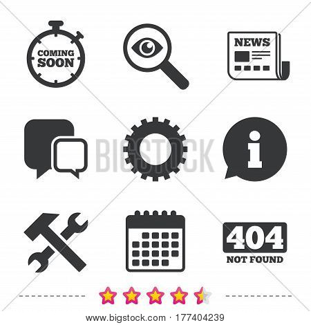 Coming soon icon. Repair service tool and gear symbols. Hammer with wrench signs. 404 Not found. Newspaper, information and calendar icons. Investigate magnifier, chat symbol. Vector