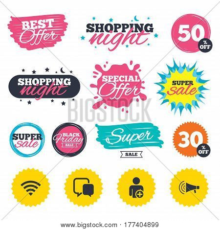 Sale shopping banners. Special offer splash. Wifi and chat bubbles icons. Add user and megaphone loudspeaker symbols. Communication signs. Web badges and stickers. Best offer. Vector