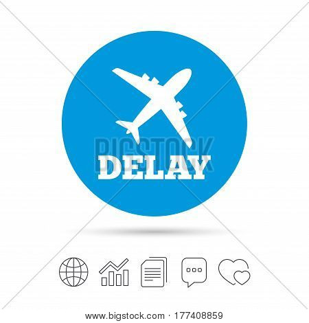 Delayed flight sign icon. Airport delay symbol. Airplane icon. Copy files, chat speech bubble and chart web icons. Vector