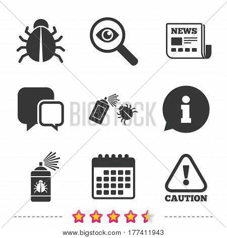 Bug disinfection icons. Caution attention symbol. Insect fumigation spray sign. Newspaper, information and calendar icons. Investigate magnifier, chat symbol. Vector