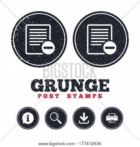 Grunge post stamps. Text file sign icon. Delete File document symbol. Information, download and printer signs. Aged texture web buttons. Vector