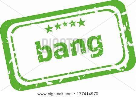 Bang Word On Rubber Grunge Stamp Isolated On White