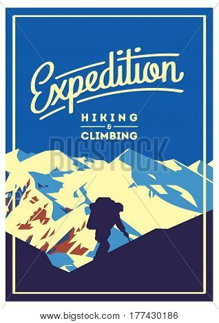 Extreme outdoor adventure poster. High mountains illustration. Climbing, trekking, hiking, mountaineering and other extreme activities.