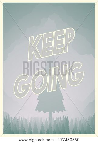 Keep Going Nature Forest Concept