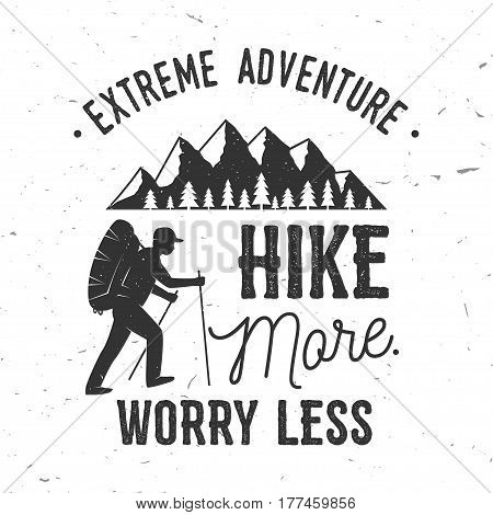 Hike more, worry less. Mountains related typographic quote. Vector illustration. Concept for shirt or logo, print, stamp.