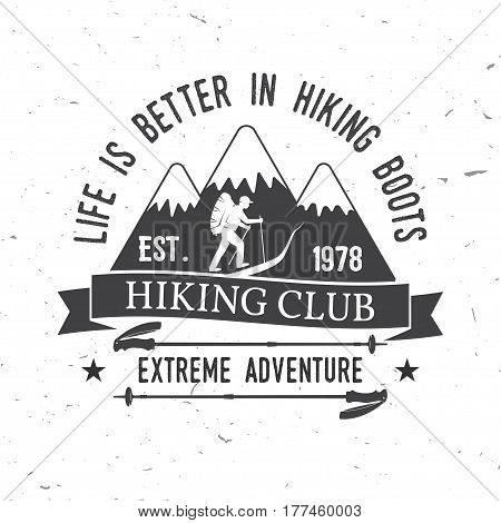 Life is better in hiking boots. Hiking club. Mountains related typographic quote. Vector illustration. Concept for shirt or logo, print, stamp.