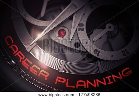 Career Planning - Inscription on the Mechanical Wrist Watch with Visible Mechanism, Clockwork Close-Up. Luxury, Mens Vintage Accessory. Time and Business Concept. 3D.