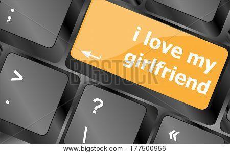 I Love My Girlfriend Button On Computer Pc Keyboard Key