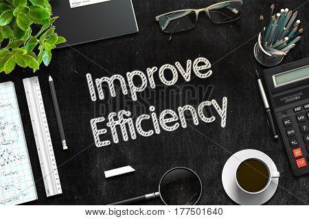 Improve Efficiency Concept on Black Chalkboard. 3d Rendering. Toned Illustration.