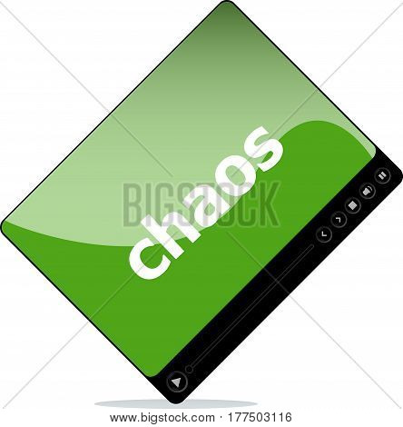 Video Player For Web, Chaos Word On It . Isolated On White
