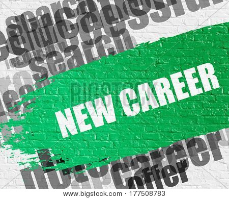 Education Concept: New Career Modern Style Illustration on Green Brush Stroke. New Career - on the Brick Wall with Word Cloud Around. Modern Illustration.