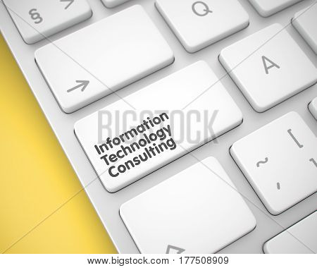 Service Concept with Modern Enter White Keypad on Keyboard: Information Technology Consulting. Close-Up White Keyboard Key - Information Technology Consulting. 3D.