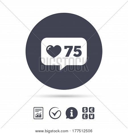 Like counter icon. Notification speech bubble symbol. Report document, information and check tick icons. Currency exchange. Vector