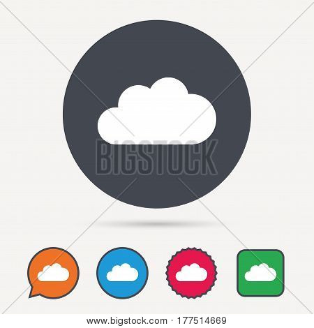 Cloud icon. Data storage technology symbol. Circle, speech bubble and star buttons. Flat web icons. Vector