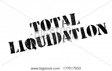 Total Liquidation rubber stamp. Grunge design with dust scratches. Effects can be easily removed for a clean, crisp look. Color is easily changed.