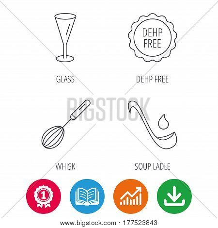 Soup ladle, glass and whisk icons. DEHP free linear sign. Award medal, growth chart and opened book web icons. Download arrow. Vector