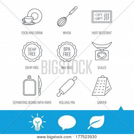 Kitchen scales, whisk and grater icons. Rolling pin, board and knife linear signs. Food and drink, BPA, DEHP free icons. Light bulb, speech bubble and leaf web icons. Vector