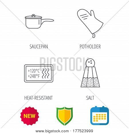 Saucepan, potholder and salt icons. Heat-resistant linear sign. Shield protection, calendar and new tag web icons. Vector