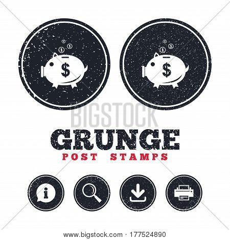 Grunge post stamps. Piggy bank sign icon. Moneybox dollar symbol. Information, download and printer signs. Aged texture web buttons. Vector