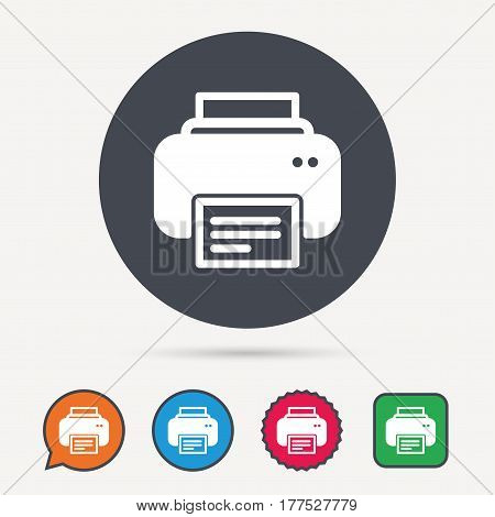 Printer icon. Print documents technology symbol. Circle, speech bubble and star buttons. Flat web icons. Vector