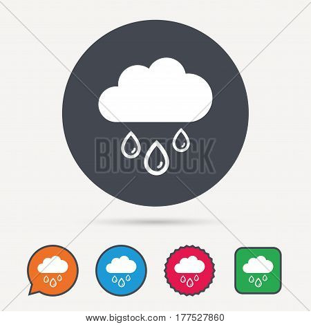 Cloud with rain drops icon. Rainy day symbol. Circle, speech bubble and star buttons. Flat web icons. Vector