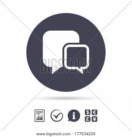Chat sign icon. Speech bubbles symbol. Communication chat bubbles. Report document, information and check tick icons. Currency exchange. Vector