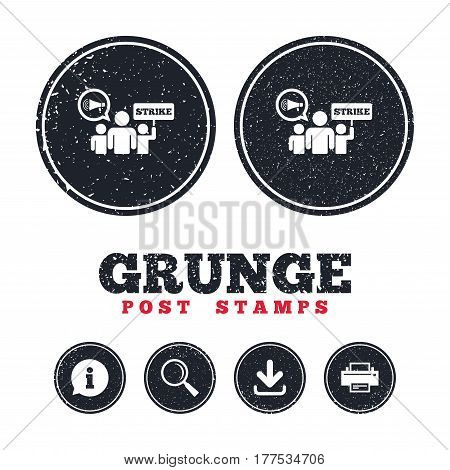 Grunge post stamps. Strike sign icon. Group of people symbol. Industrial action. Holding protest banner and megaphone. Information, download and printer signs. Aged texture web buttons. Vector