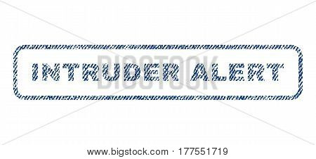 Intruder Alert text textile seal stamp watermark. Blue jeans fabric vectorized texture. Vector caption inside rounded rectangular shape. Rubber emblem with fiber textile structure.