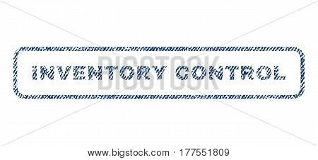 Inventory Control text textile seal stamp watermark. Blue jeans fabric vectorized texture. Vector caption inside rounded rectangular shape. Rubber sticker with fiber textile structure.