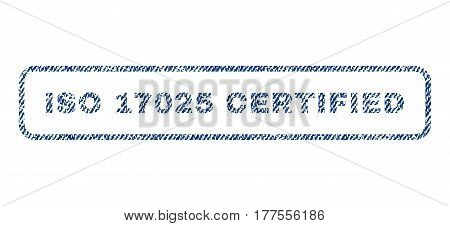 ISO 17025 Certified text textile seal stamp watermark. Blue jeans fabric vectorized texture. Vector caption inside rounded rectangular shape. Rubber sticker with fiber textile structure.