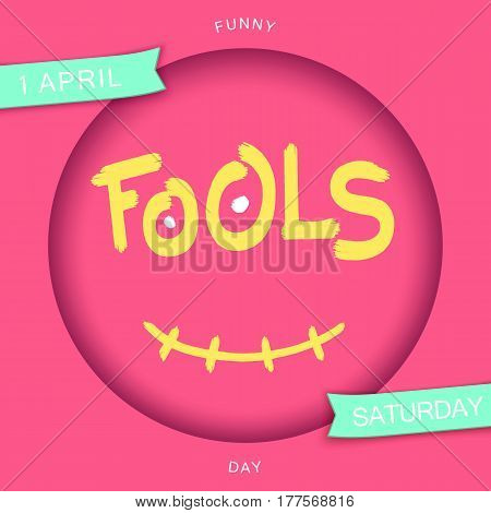 Fools. Stylized smiley design. Grunge brush lettering in 3D round frame with smile. Vector EPS 10
