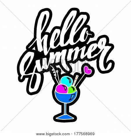 Hello Summer vector illustration. Summer food. Summer fun. Summer fun quote. Summer poster, with ice cream. Hello summer typographic inscription on the background of ice cream